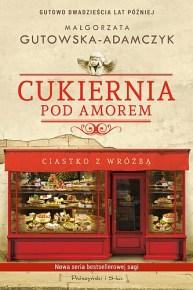 Małgorzata Gutowska-Adamczyk – Cukiernia Pod Amorem. Ciastko z wróżbą - ebook