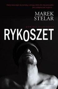 Marek Stelar – Rykoszet - ebook