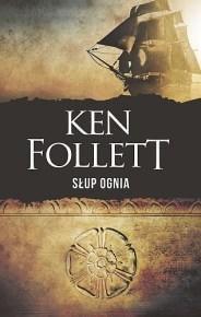 Ken Follett – Słup ognia - ebook