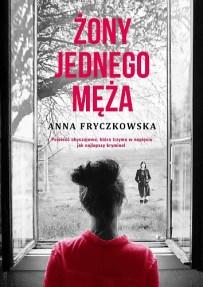Anna Fryczkowska – Żony jednego męża - ebook