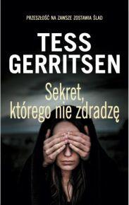 Tess Gerritsen – Sekret, którego nie zdradzę - ebook