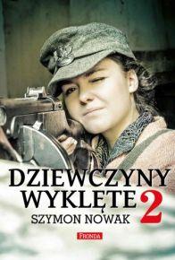 Szymon Nowak – Dziewczyny Wyklęte 2 - ebook