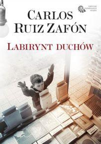 Carlos Ruiz Zafón – Labirynt duchów - ebook