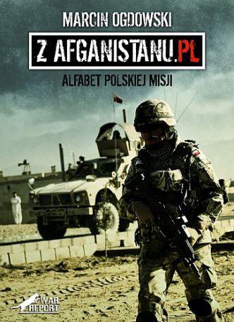 Marcin Ogdowski – Z Afganistanu.pl. Alfabet polskiej misji