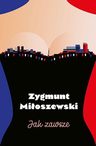 Zygmunt Miłoszewski – Jak zawsze