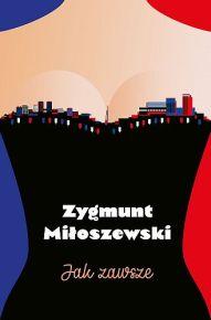 Zygmunt Miłoszewski – Jak zawsze - ebook