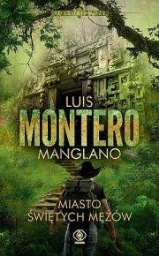 Luis Montero Manglano – Miasto Świętych Mężów - ebook