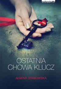 Ałbena Grabowska – Ostatnia chowa klucz - ebook