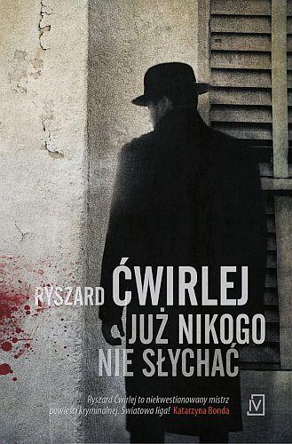 Ryszard Ćwirlej – Już nikogo nie słychać