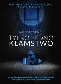 Kathryn Croft – Tylko jedno kłamstwo - ebook