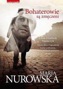 Maria Nurowska – Bohaterowie są zmęczeni - ebook
