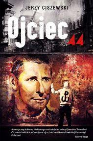 Jerzy Ciszewski – Ojciec '44 - ebook