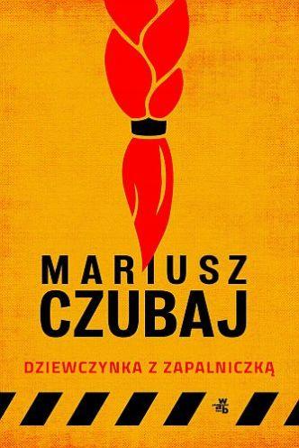Mariusz Czubaj – Dziewczynka z zapalniczką