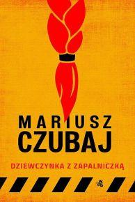 Mariusz Czubaj – Dziewczynka z zapalniczką - ebook