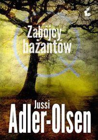 Jussi Adler-Olsen – Zabójcy bażantów - ebook