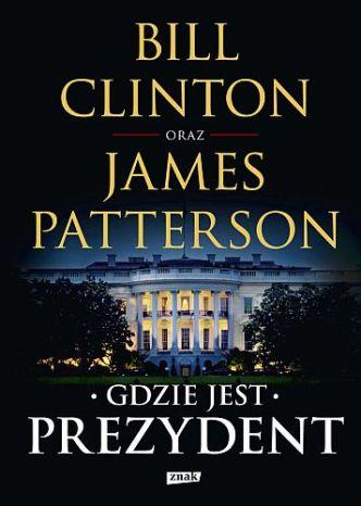 James Patterson & Bill Clinton – Gdzie jest prezydent
