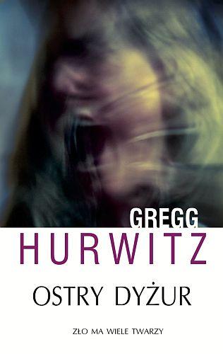 Gregg Hurwitz – Ostry dyżur