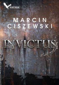 Marcin Ciszewski – Invictus - ebook