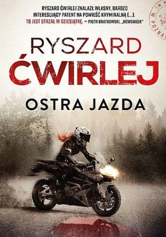 Ryszard Ćwirlej – Ostra jazda