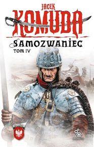 Jacek Komuda – Samozwaniec, tom 4 - ebook