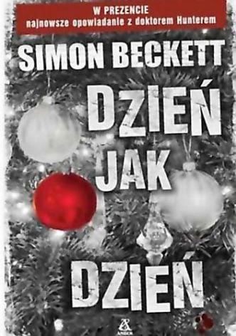 Simon Beckett – Dzień jak dzień