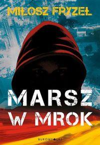 Miłosz Fryzeł – Marsz w mrok - ebook