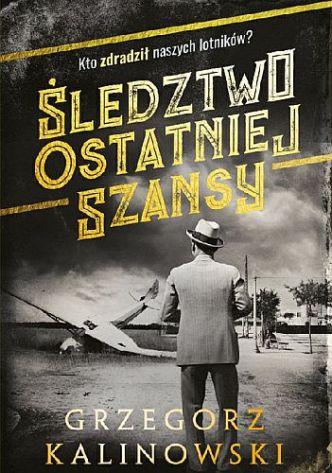 Grzegorz Kalinowski – Śledztwo ostatniej szansy