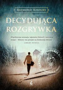 Raymond Khoury – Decydująca rozgrywka - ebook