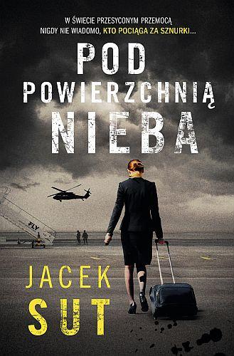 Jacek Sut – Pod powierzchnią nieba