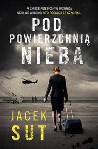 Jacek Sut – Pod powierzchnią nieba - ebook