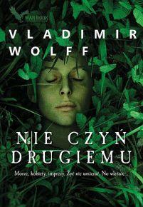Vladimir Wolff – Nie czyń drugiemu - ebook
