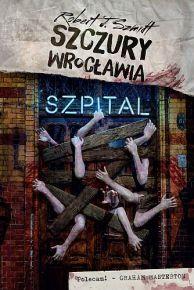 Robert J. Szmidt – Szczury Wrocławia. Szpital - ebook