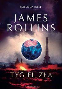 James Rollins – Tygiel zła - ebook