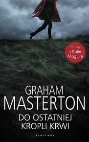 Graham Masterton – Do ostatniej kropli krwi - ebook