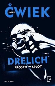 Jakub Ćwiek – Drelich. Prosto w splot - ebook