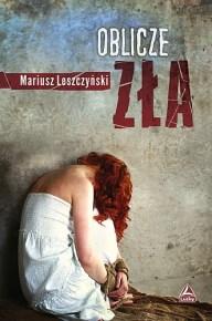 Mariusz Leszczyński – Oblicze zła