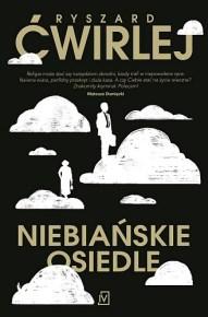 Ryszard Ćwirlej – Niebiańskie osiedle - ebook
