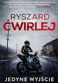 Ryszard Ćwirlej – Jedyne wyjście - ebook