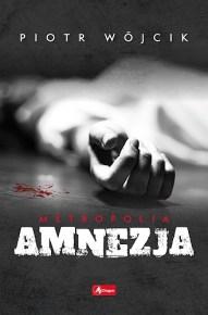Piotr Wójcik – Amnezja - ebook