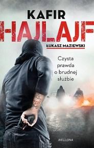 Kafir & Łukasz Maziewski – Hajlajf. Czysta prawda o brudnej służbie - ebook