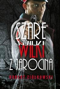 Robert Ziółkowski – Szare Wilki z Jarocina - ebook