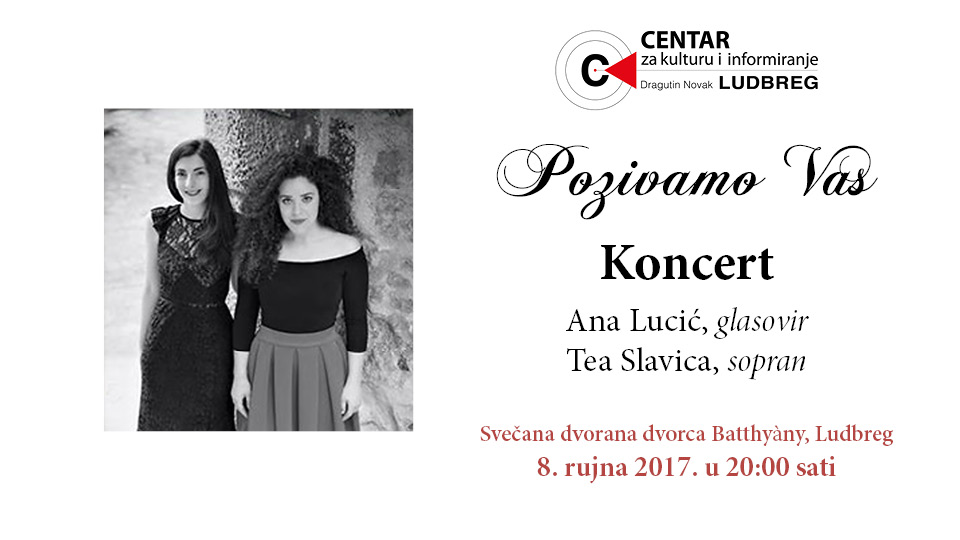 Pozivamo Vas: Koncert – Ana Lucić (glasovir) i Tea Slavica (sopran)
