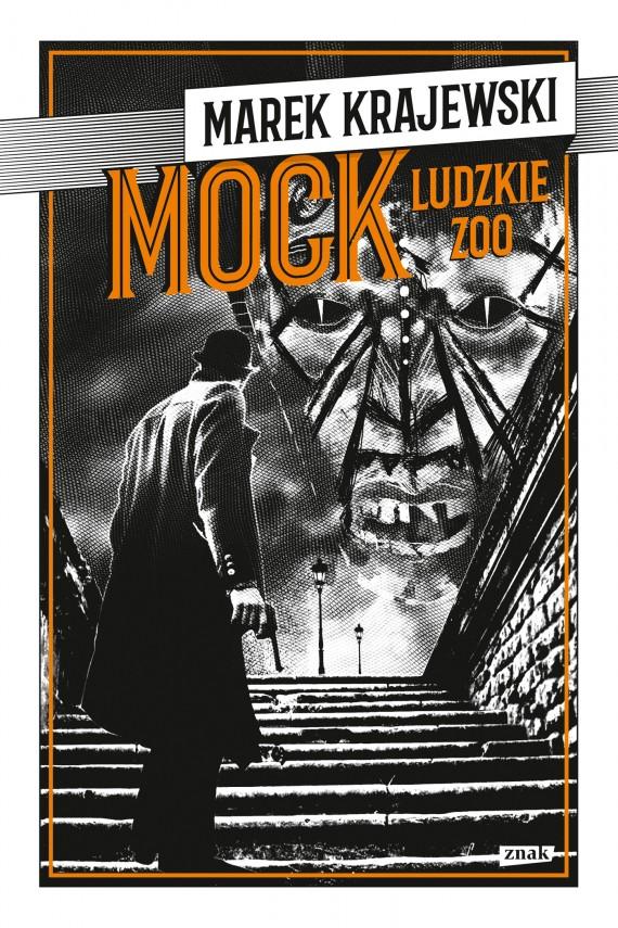 """Marek Krajewski """"MOCK. Ludzkie zoo"""""""