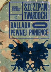 Ballada o pewnej panience, Szczepan Twardoch