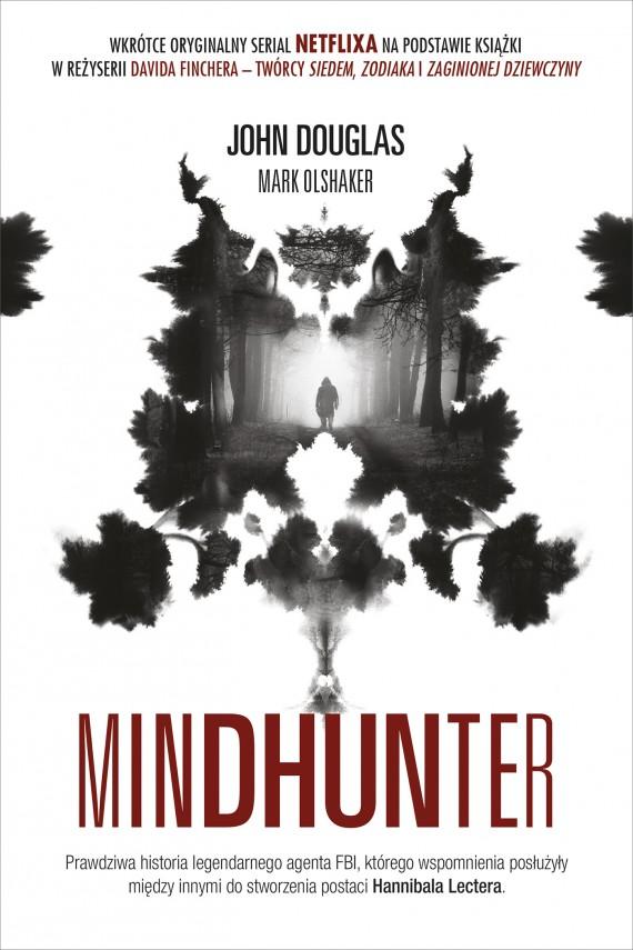 """""""Mindhunter. Tajemnice elitarnej jednostki FBI zajmującej się ściganiem seryjnych przestępców"""" John Douglas - Najlepsze książki pod choinkę, część I"""