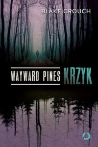 Wayward Pines, Blake Crouch serial Dark