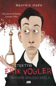 """Okładka książki """"Erik Vogler i zbrodnie białego króla"""""""