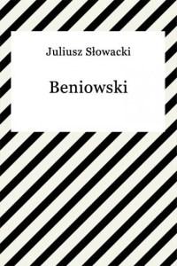 Okładka książki Beniowski autorstwa Juliusza Słowackiego
