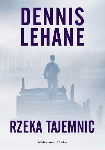 Rzeka tajemnic - Dennis Lehane