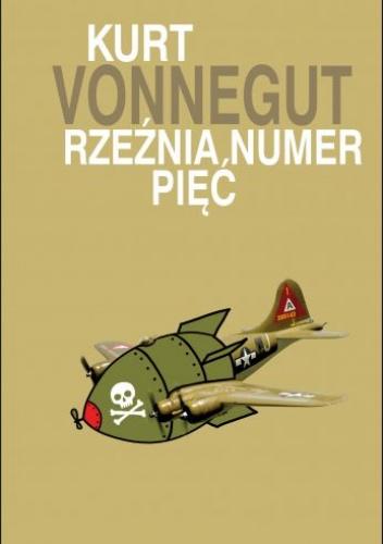 Rzeźnia numer pięć - Kurt Vonnegut